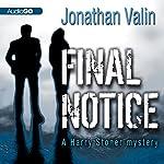 Final Notice: A Harry Stoner Mystery, Book 2 | Jonathan Valin