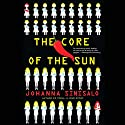 The Core of the Sun Audiobook by Johanna Sinisalo, Lola Rogers - translator Narrated by Coleen Marlo