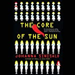 The Core of the Sun | Johanna Sinisalo,Lola Rogers - translator