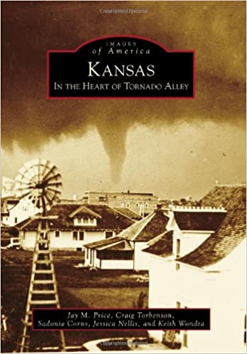 Kansas: In the Heart of Tornado Alley (Images of America)