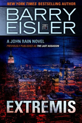 Read Online Extremis (Previously published as The Last Assassin) (A John Rain Novel) ebook