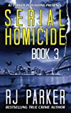 Serial Homicide (Book 3): Australian Serial Killers (Notorious Serial Killers) (Volume 3)