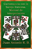Cartomancia con la baraja francesa. Manual de interpretación (Spanish Edition)