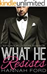What He Resists (What He Wants, Book...