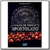 ALMA DE TODO APOSTOLADO (A)