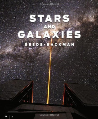 Stars and Galaxies 8th edition by Seeds, Michael A., Backman, Dana (2012) Paperback PDF