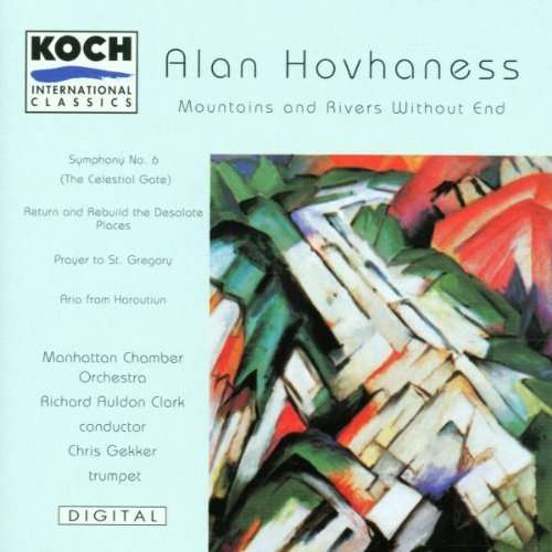 - Hovhaness: Mountains and Rivers Without End / Prayer of St. Gregory / Aria from Haroutiun / Symphony No. 6 (Celestial Gate) / Return and Rebuild the Desolate Places