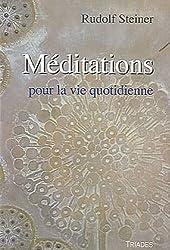 Méditations : Pour la vie quotidienne