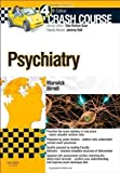 Crash Course Psychiatry, 4e 4th (fourth) Edition by Marwick MA Hons MBChB Hons, Katie FM, Birrell MBChB MRCPsych published by Mosby (2013)