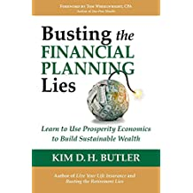 Busting the Financial Planning Lies: Learn to Use Prosperity Economics to Build Sustainable Wealth (Busting the Money Myths series Book 1)