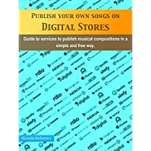 Publish your own songs on Digital Stores: Guide to services to publish musical compositions in a simple and free way.