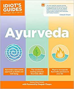 Ayurveda (Idiots Guides): Amazon.es: Sahara Rose Ketabi, Deepak Chopra: Libros en idiomas extranjeros