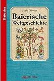 Baierische Weltgeschichte: Band 1
