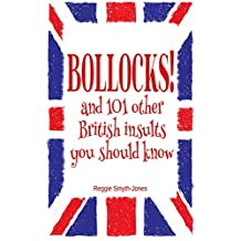 Bollocks!: And 101 other British insults you should know