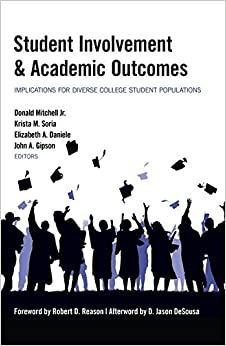 Student Involvement & Academic Outcomes: Implications for Diverse College Student Populations Equity in Higher Education Theory, Policy, and Praxis