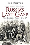 Russia's Last Gasp: The Eastern Front 1916–17 (General Military)