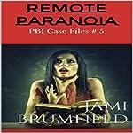 Remote Paranoia: PBI Case Files, Book 5   Jami Brumfield