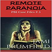 Remote Paranoia: PBI Case Files, Book 5 | Jami Brumfield