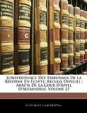 Jurisprudence des Tribunaux de la Réforme En Égypte, , 1142891593