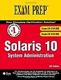 Solaris 10: System Administration (Exam CX-310-200 & CX-310-202)