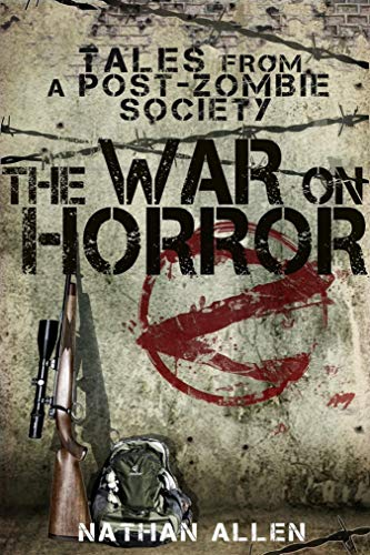 The War On Horror: Tales From A Post-Zombie Society (Full Blast)