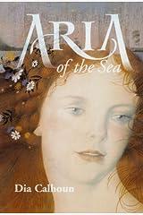 Aria of the Sea by Dia Calhoun (2003-03-24) Paperback