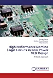 High Performance Domino Logic Circuits in Low Power Vlsi Design, Suman Nehra and Krishna Gopal Sharma, 3659000302