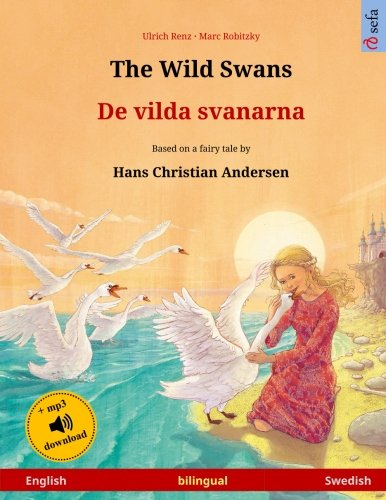 The Wild Swans – De vilda svanarna. Bilingual children