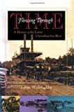Flowing Through Time : A History of the Lower Chattahoochee River, Willoughby, Lynn, 0817357254