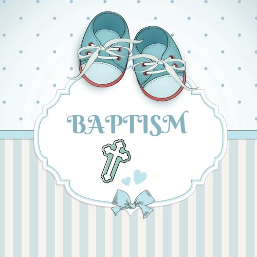 Baptism: Keepsake Message Log With 100 Formatted Lined & Unlined Pages With Gift Log, Quotes, Photo Pages, For Family And Friends To Write In, For Use ... 8.5