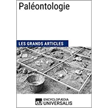 Paléontologie: Les Grands Articles d'Universalis (French Edition)