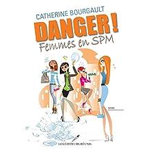 Danger! Femmes en SPM