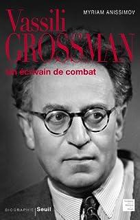 Vassili Grossman : un écrivain de combat : biographie, Anissimov, Myriam