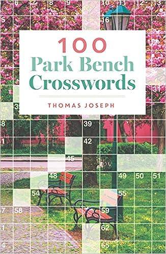 100 Park Bench Crosswords Joseph Thomas 9781454935636 Amazon Com Books