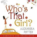 Who's That Girl? | Alexandra Potter