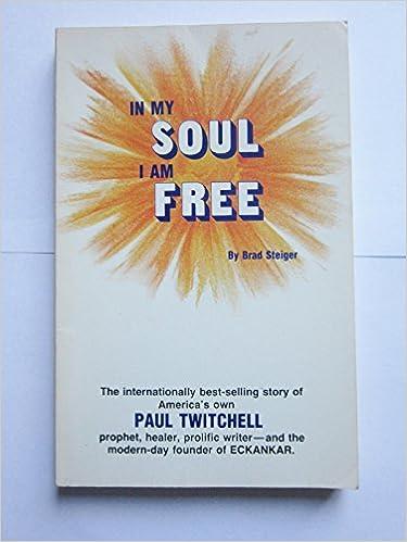 In My Soul I Am Free: Brad Steiger: 9780881550030: Amazon