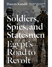 Soldiers, Spies, and Statesmen: Egypt's Road To Revolt
