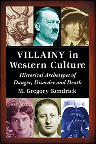 Book Villainy in Western Culture: Historical Archetypes of Danger, Disorder and Death