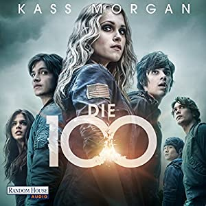 Die 100 Audiobook