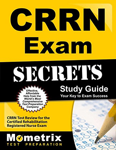 CRRN Exam Secrets Study Guide: CRRN Test Review for the Certified Rehabilitation Registered Nurse Exam
