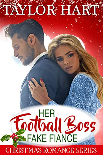 Her Football Boss Fake Fiance: Sweet Brother's Christmas Romance (Brady Brother Romances Book 4) by [Hart, Taylor]
