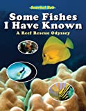 Some Fishes I Have Known, Snorkel Bob and Robert Wintner, 1616081406