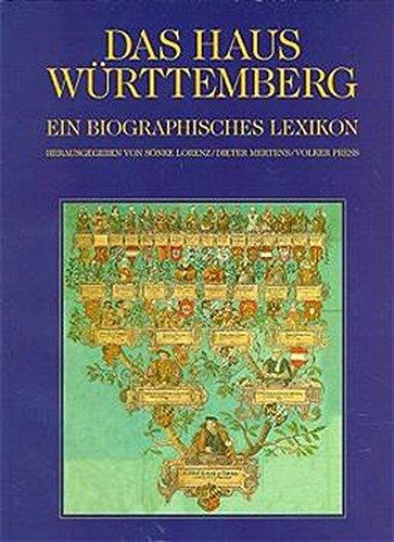 Das Haus Württemberg. Ein biographisches Lexikon