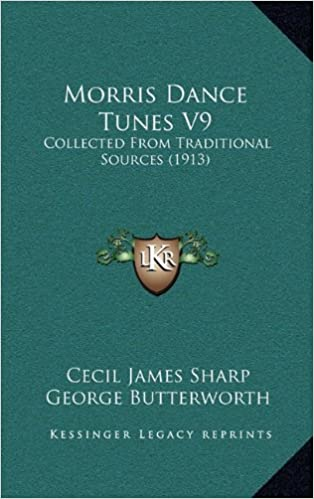 Morris Dance Tunes V9: Collected from Traditional Sources (1913)
