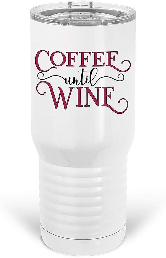 Tenacitee Coffee Until Wine Metal Tumbler