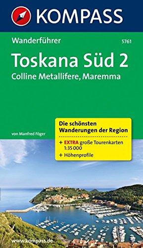 Toskana Süd 2, Colline Metallifere, Maremma: Wanderführer mit Tourenkarten und Höhenprofilen (KOMPASS-Wanderführer, Band 5761)