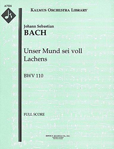 Unser Mund sei voll Lachens, BWV 110: Full Score [A7524]