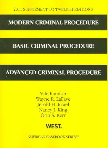 Modern Criminal Procedure, Basic Criminal Procedure, Advanced Criminal Procedure,12th, 2011 Supplement (American Caseboo