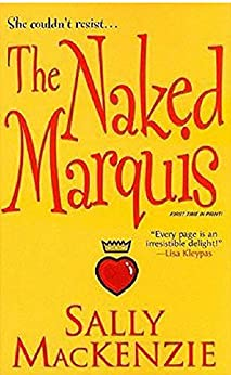 The Naked Marquis (Naked Nobility Book 2) by [MacKenzie, Sally]