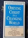 img - for Obeying Christ in a Changing World: The Lord Christ Pt. 1 book / textbook / text book